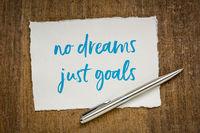 no dreams, just goals - motivaitonal note