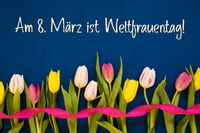 Colorful Tulip, Weltfrauentag Means Women Day, Ribbon, Blue Background