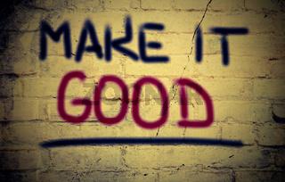 Make It Good Concept