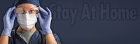 Banner of Female Doctor or Nurse In Medical Face Mask and Protective Gear With Stay At Home Text Behind