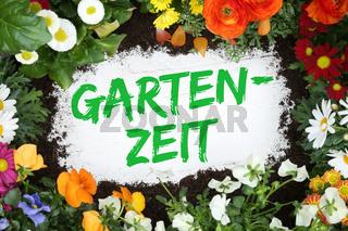 Gartenzeit Zeit für Garten mit Blumen Blume