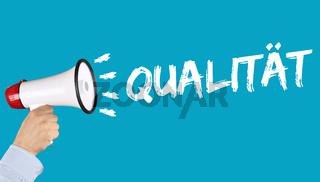 Business Konzept mit Qualität Erfolg QM Qualitätsmanagement erfolgreich sein Megafon