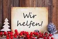 Christmas Decoration, Paper With Text Wir Helfen Means We Help