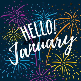 Hello January hand written quote with colorful fireworks on a dark blue background. Hand drawn winter inspirational card. Vector illustration
