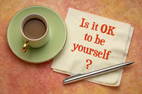 Is it OK to be yourself?