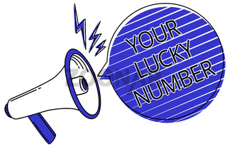 Writing note showing Your Lucky Number. Business photo showcasing believing in letter Fortune Increase Chance Casino Script announcement message warning signals speakers alarming convey.