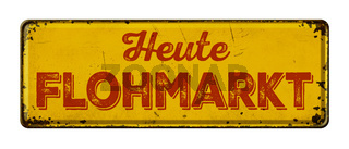 Vintage rusty metal sign -  German Translation of Garage Sale-  Heute Flohmarkt
