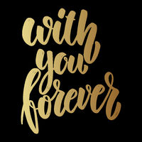 With you forever. Lettering phrase on dark background. Design element for poster