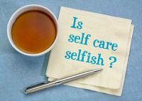 Is self care selfish? Wellness concept.