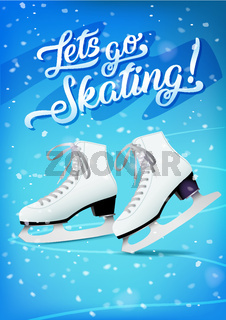 Lets go skating poster with pair of white classic ice skates on blue ice background, vector template.