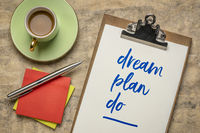 dream, plan, do inspirational phrase