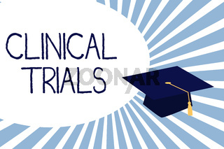 Text sign showing Clinical Trials. Conceptual photo Research investigation to new treatments to showing