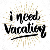 i need vacation. Lettering phrase on grunge background. Design element for poster