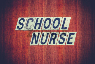 Grungy School Nurse Sign