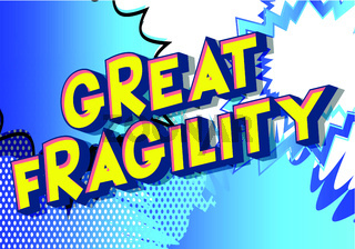 Great Fragility - Vector illustrated comic book style phrase on abstract background.