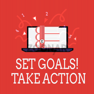 Writing note showing Set Goals Take Action. Business photo showcasing Act on a specific and clearly laid out plans
