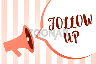 Word writing text Follow Up. Business concept for Additional info or any activity that needs to check secondly Megaphone loudspeaker orange stripes important loud message speech bubble.