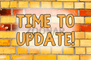 Writing note showing Time To Update. Business photo showcasing act updating something someone or updated version program Brick Wall art like Graffiti motivational call written on the wall.