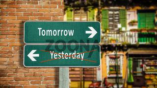 Street Sign Tomorrow versus Yesterday